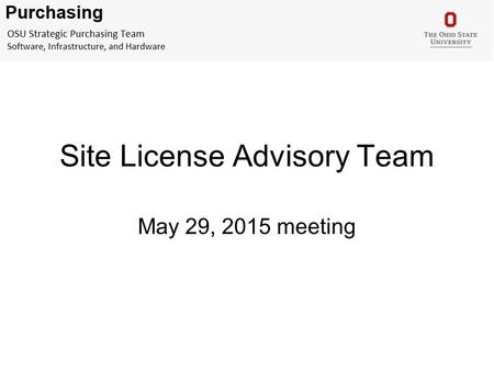Site License Advisory Team May 29, 2015 meeting. Agenda 1.Microsoft Renewal 1.Current Agreement 2.FY16 Agreement 1.Cost Savings 3.New Features 1.MDOP.