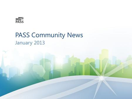 PASS Community News January 2013. SQLSaturday Events – January/February Upcoming North America Events Upcoming International Events Feb 9#183Albuquerque,