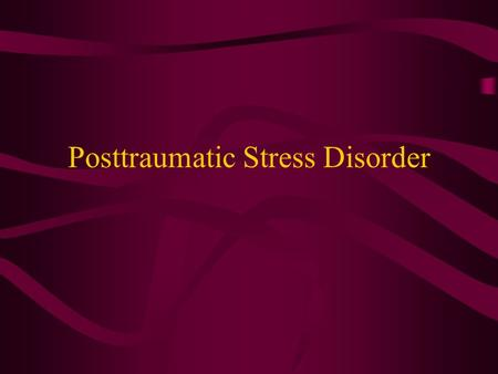 Posttraumatic Stress Disorder Epidemiology of PTSD Kessler et al. (1995) Posttraumatic Stress Disorder in the National Comorbidity Study Representative.