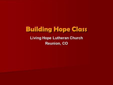 Building Hope Class Living Hope Lutheran Church Reunion, CO.