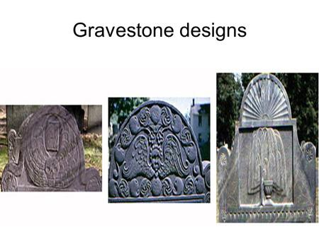 Gravestone designs. Remember me as you pass by As you are now, so once was I As I am now, so you will be Prepare for death and follow me.