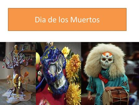 Dia de los Muertos. More than 500 years ago, when the Spanish Conquistadors landed in what is now Mexico, they encountered natives practicing a ritual.