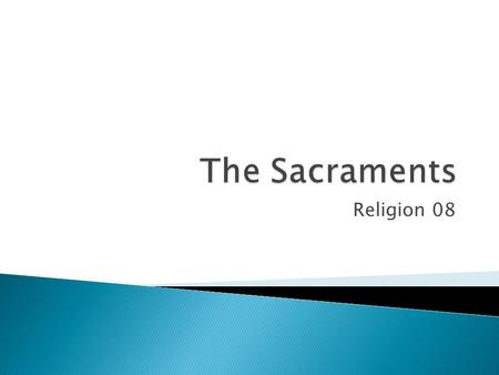 The Sacraments Religion 08.