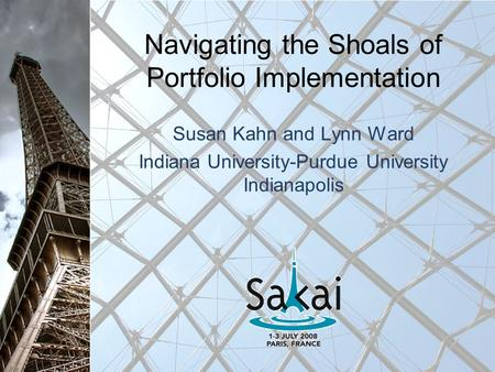 Navigating the Shoals of Portfolio Implementation Susan Kahn and Lynn Ward Indiana University-Purdue University Indianapolis.