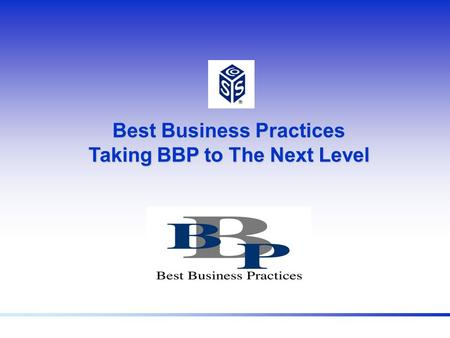 Best Business Practices Taking BBP to The Next Level.