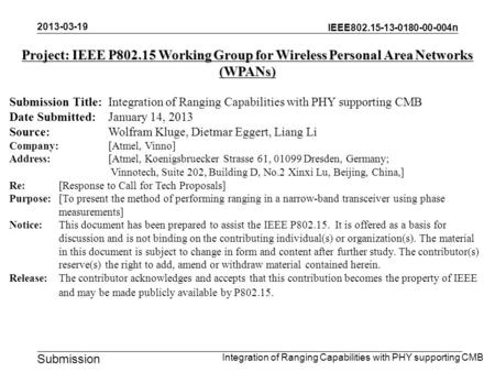 IEEE802.15-13-0180-00-004n Submission Project: IEEE P802.15 Working Group for Wireless Personal Area Networks (WPANs) Submission Title:Integration of Ranging.