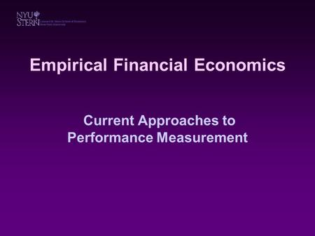 Empirical Financial Economics Current Approaches to Performance Measurement.