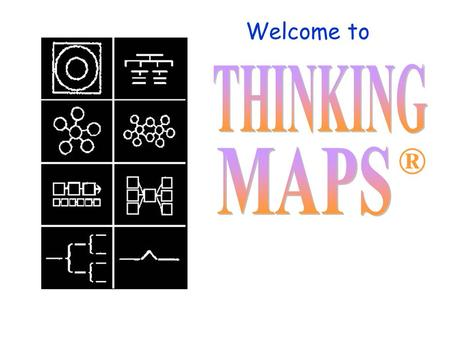 Welcome to THINKING ® MAPS.