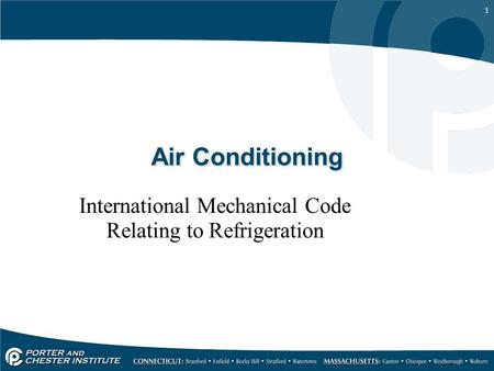 1 Air Conditioning International Mechanical Code Relating to Refrigeration.