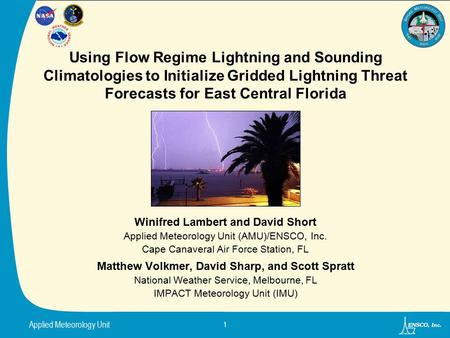 Applied Meteorology Unit 1 Using Flow Regime Lightning and Sounding Climatologies to Initialize Gridded Lightning Threat Forecasts for East Central Florida.