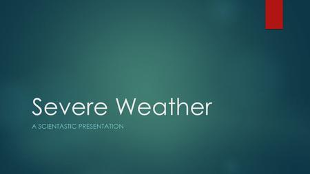 Severe Weather A SCIENTASTIC PRESENTATION. Storm Chaser's Clip  dominator.htm Discussion.