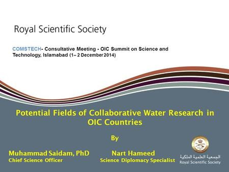 COMSTECH- Consultative Meeting - OIC Summit on Science and Technology, Islamabad ( 1– 2 December 2014) Potential Fields of Collaborative Water Research.