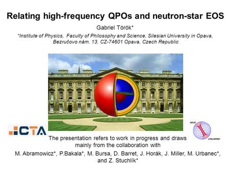 Gabriel Török* Relating high-frequency QPOs and neutron-star EOS *Institute of Physics, Faculty of Philosophy and Science, Silesian University in Opava,