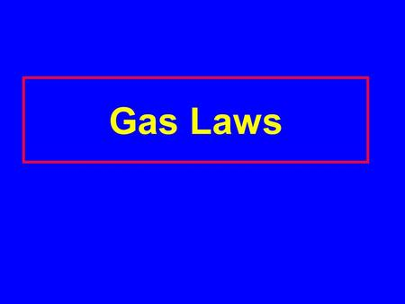 Gas Laws 1. Pressure and Volume (Boyle's Law) 2. 3.