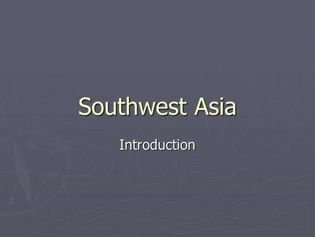 Southwest Asia Introduction. How much smaller is Southwest Asia than the U.S.? About 500,000 square miles.