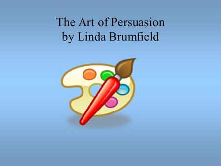 The Art of Persuasion by Linda Brumfield. Key Learning: Genre influences organization, techniques, and style of writing. Unit Essential Question: How.