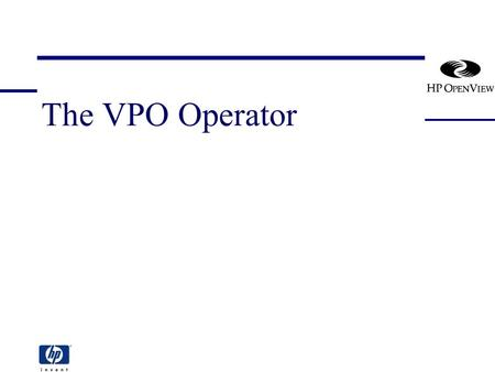 The VPO Operator. [vpo_operator] 2 The VPO Operator Section Overview The role of the VPO operator Starting and stopping the Motif GUI The VPO Operator.