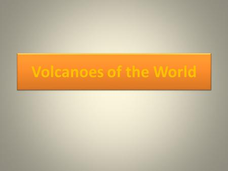 Volcanoes of the World. Current Volcanic Activity