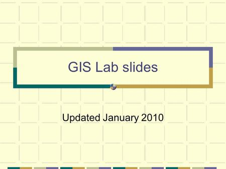 GIS Lab slides Updated January 2010. Lab 1Slide 2 Part 1: Data vs. Information Data: raw facts or measurements Information: collection of facts organized/processed.