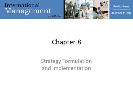 International Management Ninth Edition Luthans | Doh International Management Fred Luthans Jonathan P. Doh Ninth Edition Chapter 8 Strategy Formulation.