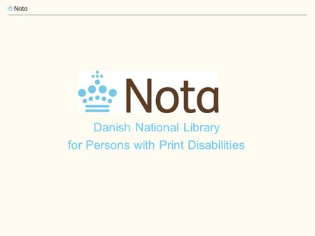 Danish National Library for Persons with Print Disabilities.