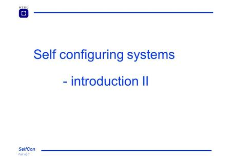 SelfCon Foil no 1 Self configuring systems - introduction II.