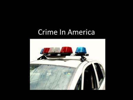 Crime In America. What Is Crime? Something one does or fails to do that is in violation of the law It is also a behavior for which the government sets.