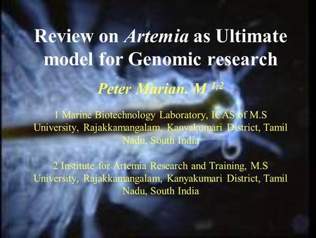Review on Artemia as Ultimate model for Genomic research Peter Marian