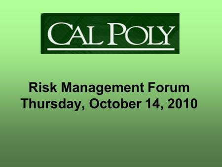 Risk Management Forum Thursday, October 14, 2010.