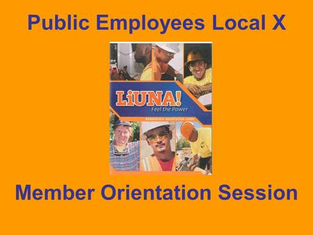 Member Orientation Session Public Employees Local X.