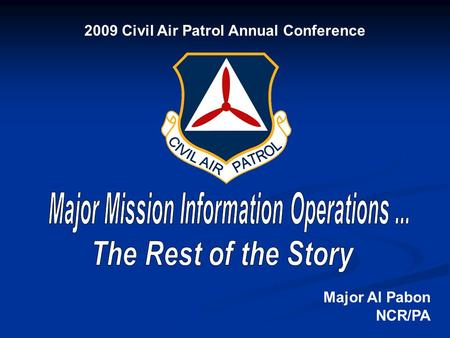 2009 Civil Air Patrol Annual Conference Major Al Pabon NCR/PA.