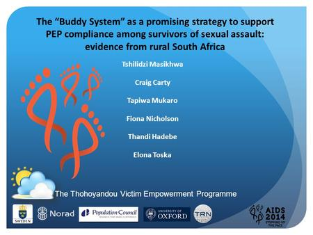 "The ""Buddy System"" as a promising strategy to support PEP compliance among survivors of sexual assault: evidence from rural South Africa Tshilidzi Masikhwa."