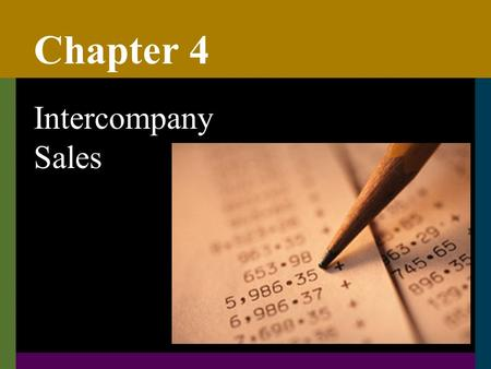 Chapter 4 Intercompany Sales. C42 Typical intercompany transactions uMerchandise for resale uLand uFixed assets uLong-term construction contracts uNotes.