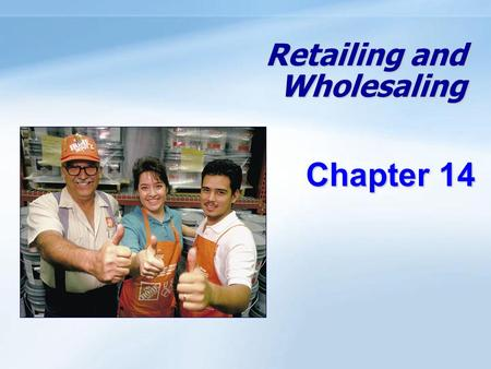 Retailing and Wholesaling Chapter 14. 14- 1 Objectives Understand the roles of retailers and wholesalers in the marketing channel. Know the major types.