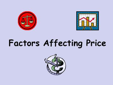 Factors Affecting Price. Costs and expenses – break-even point.