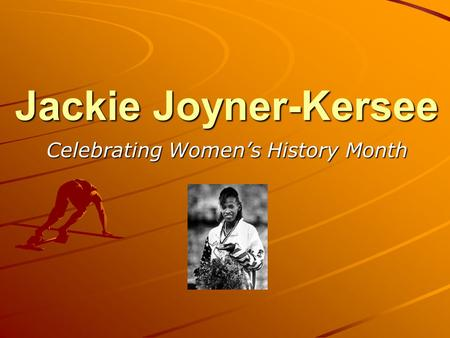 Jackie Joyner-Kersee Celebrating Women's History Month.