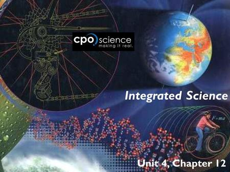 Integrated Science Unit 4, Chapter 12.