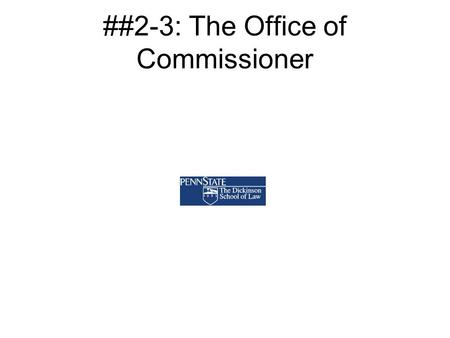 ##2-3: The Office of Commissioner. The Unique Role of Sports League Commissioner Arises out of: –need for competition to be well-organized, especially.