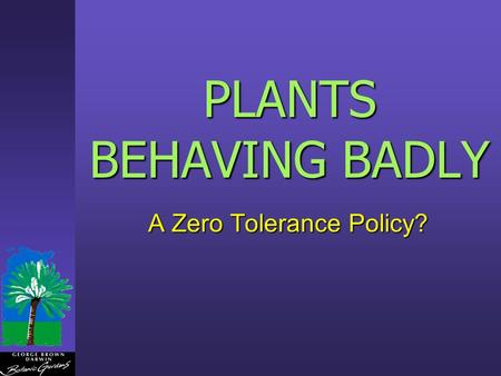 PLANTS BEHAVING BADLY A Zero Tolerance Policy?. Aliens are mostly from deliberate introductions in the Australian wet tropics, 51 of 53 environmental.