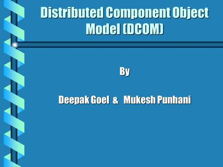 Distributed Component Object Model (DCOM)