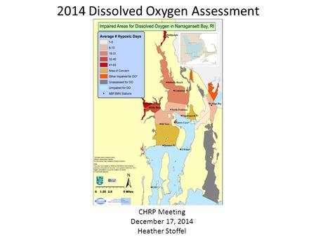 2014 Dissolved Oxygen Assessment CHRP Meeting December 17, 2014 Heather Stoffel.