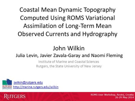 ROMS User Workshop, Rovinj, Croatia 26-29 May 2014 Coastal Mean Dynamic Topography Computed Using.