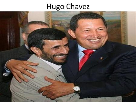 Hugo Chavez. Background: Hugo Chavez Early Life and Pre-Chavez Venezuela.