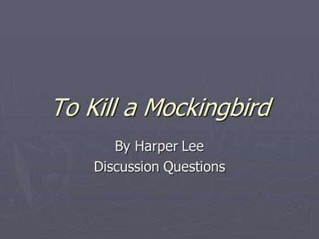 By Harper Lee Discussion Questions