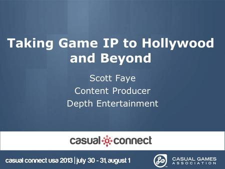 Taking Game IP to Hollywood and Beyond Scott Faye Content Producer Depth Entertainment.