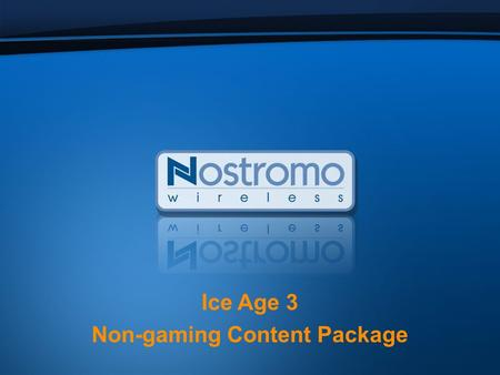 Ice Age 3 Non-gaming Content Package. Nostromo ICT brings Ice Age 3 non-gaming content to your mobile! Ice Age 2: The Meltdown, the animated movie produced.