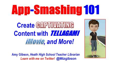 "Using two or more apps to create one end product can expand functionality and encourage creativity! WHY ""SMASH"" APPS?"