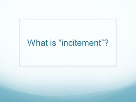 "What is ""incitement""?. Palestinian Media Watch  eo.aspx?doc_id=11385"