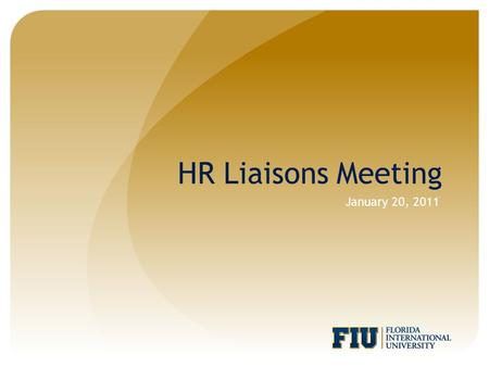HR Liaisons Meeting January 20, 2011. Agenda Welcome Background Checks Search and Screen Process Student Employment Week Workshops and Online Trainings.
