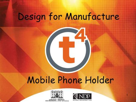 1 Mobile Phone Holder Design for Manufacture. 2 Mobile Phone Holder Project.